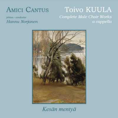 Toivo Kuula / Complete Male Choir Works // Amici Cantus / Hannu Norjanen