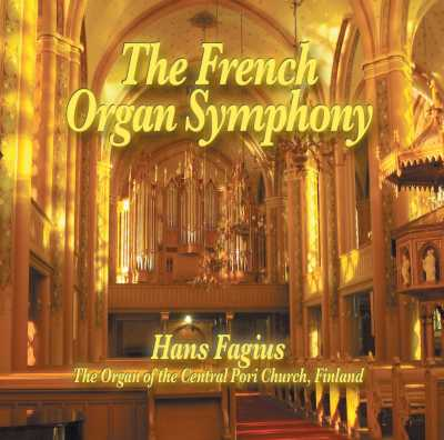 Hans Fagius / The French Organ Symphony // Charles-Marie Widor / Gabriel Pierné / Louis Vierne
