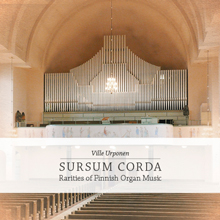 Sursum Corda / Rarities of Finnish Organ Music / Ville Urponen