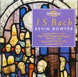J.S. Bach / The Works for Organ Vol. 4 / Kevin Bowyer