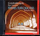 Constantinople / Terres turquoises