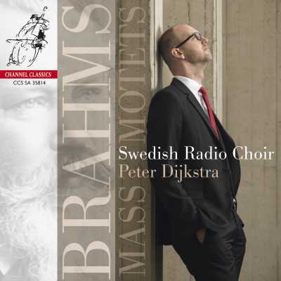 Johannes Brahms / Missa Canonica / Motets // Swedish Radio Choir / Peter Dijkstra