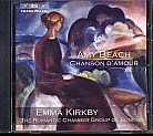 Amy Beach / Chanson d'amour / Emma Kirkby / Romantic Chamber Group of London