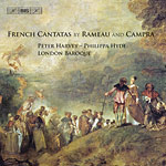 Jean-Philippe Rameau / André Campra / Cantatas / Peter Harvey / Philippa Hyde / London Baroque