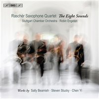 Raschèr Saxophone Quartet / The Eight Sounds // Sally Beamish / Steven Stucky / Chen Yi