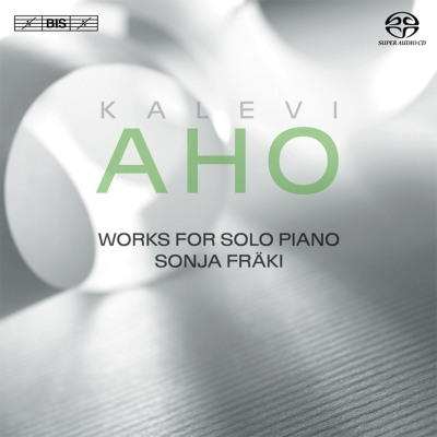Kalevi Aho / Works for Solo Piano // Sonja Fräki