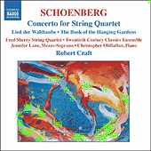 Arnold Schoenberg / Concerto for String Quartet / Lied der Waldtaube / Piano Suite / The Book of the Hanging Gardens / Robert Craft