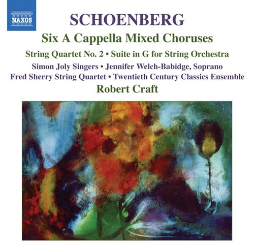 Arnold Schoenberg / Six a cappella choruses / String Quartet no. 2 / Suite in G / Robert Craft