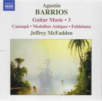 Agustín Barrios Mangoré / Guitar Music Vol. 3 / Jeffrey Mc Fadden