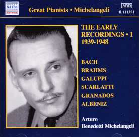 Arturo Benedetti Michelangeli / The Early Recordings Vol. 1
