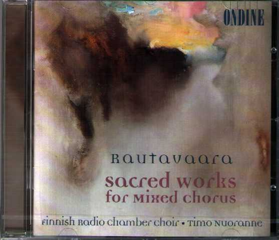 Einojuhani Rautavaara / Sacred Works for Mixed Chorus / Finnish Radio Chamber Choir / Timo Nuoranne