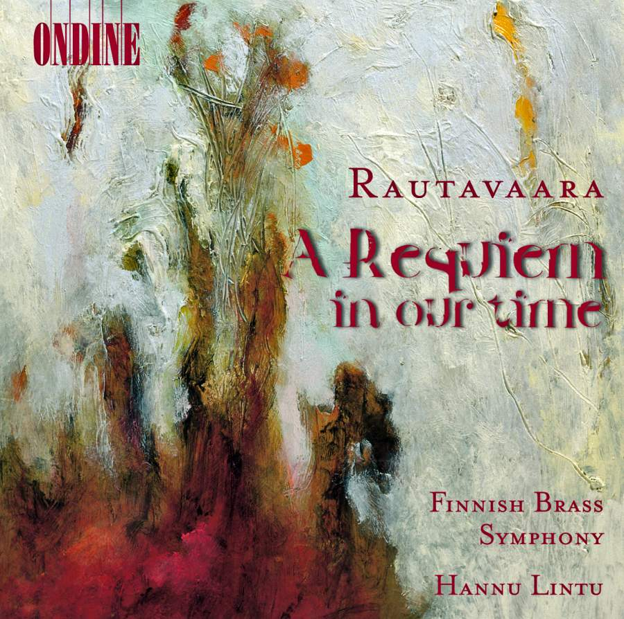 Einojuhani Rautavaara / A Requiem in Our Time  / Finnish Brass Symphony / Hannu Lintu