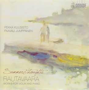 Einojuhani Rautavaara / Summer Thoughts / Works for violin and piano / Pekka Kuusisto & Paavali Jumppanen