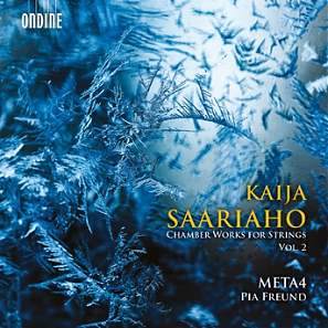 Kaija Saariaho / Chamber Works for Strings vol. 2 // Meta4 / Pia Freund / Marko Myöhänen
