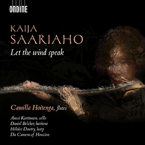 Kaija Saariaho / Let the Wind Speak // Camilla Hoitenga / Anssi Karttunen / Daniel Belcher / Héloïse Dautry / Da Camera of Houston