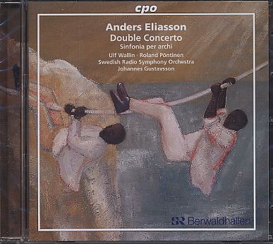 Anders Eliasson: Double Concerto / Sinfonia / Gustavsson