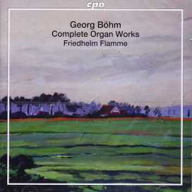 Georg Böhm / Complete Organ Works