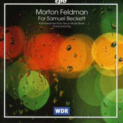 Morton Feldman / For Samuel Beckett / Kammerensemble Neue Musik Berlin