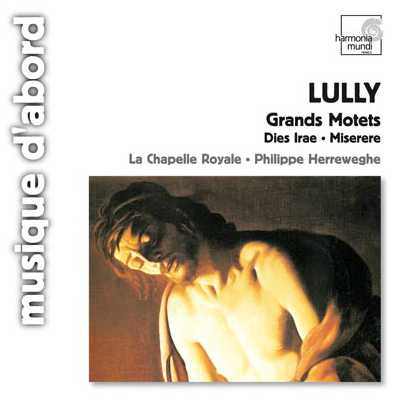 Jean-Baptiste Lully / Grands Motets / La Chapelle Royale / Philippe Herreweghe