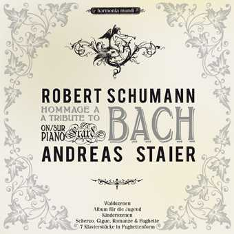 Robert Schumann / A Tribute to Bach / Andreas Staier