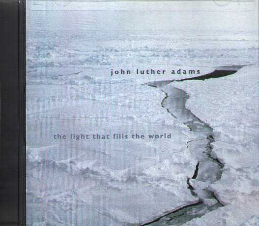 John Luther Adams / The Light That Fills The World