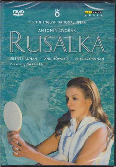 Antonín Dvorák / Rusalka / Eilene Hannan / Ann Howard / Phyllis Cannan / English National Opera / Mark Elder DVD