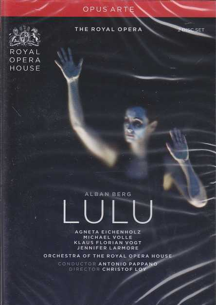 Alban Berg / Lulu / Agneta Eichenholz / Michael Volle / Orchestra of the Royal Opera House / Antonio Pappano DVD