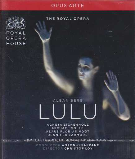 Alban Berg / Lulu / Agneta Eichenholz / Michael Volle / Orchestra of the Royal Opera House / Antonio Pappano Blu-Ray Disc