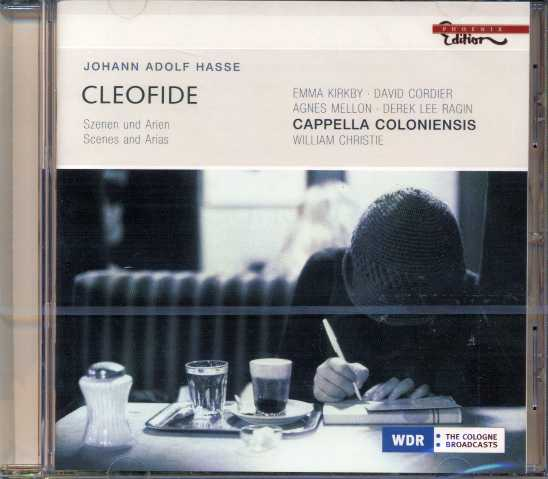 Johann Adolf Hasse / Cleofide (Scenes and Arias) / Cappella Coloniensis / William Christie / Emma Kirkby / David Cordier / Agnes Mellon / Derek Lee Ragin