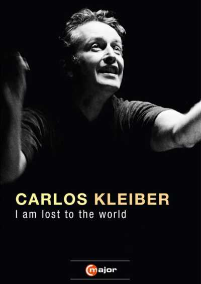 Carlos Kleiber / I Am Lost to the World DVD