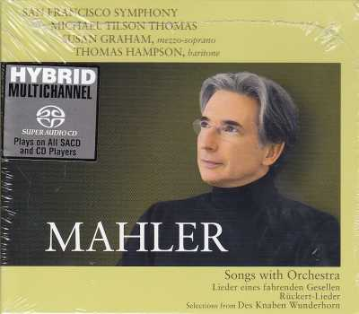 Gustav Mahler / Songs with Orchestra / San Francisco Symphony / Michael Tilson Thomas SACD