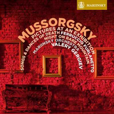 Modest Mussorgsky / Pictures at an Exhibition / Songs and Dances of Death // Ferruccio Furlanetto / Mariinsky Orchestra / Valery Gergiev
