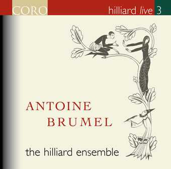 Antoine Brumel / The Hilliard Ensemble (Hilliard Live vol. 3)