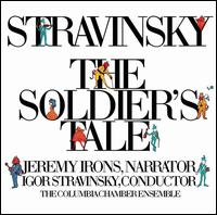 Igor Stravinsky / The Soldier's Tale / Jeremy Irons / Columbia Chamber Ensemble