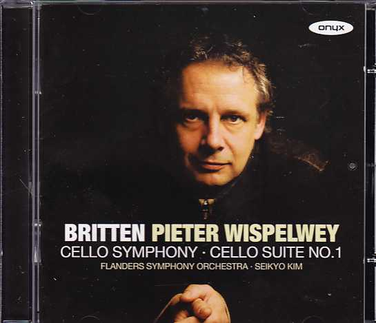 Benjamin Britten / Cello Symphony / Cello Suite no. 1 / Pieter Wispelwey