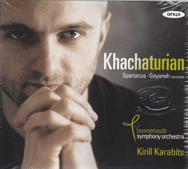 Aram Khachaturian / Spartacus & Gayaneh (excerpts) / Bournemouth Symphony Orchestra / Kirill Karabits