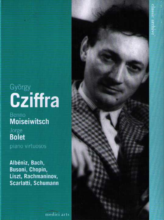 György Cziffra / Benno Moiseiwitsch / Jorge Bolet: Piano Virtuosos / Classic Archive DVD