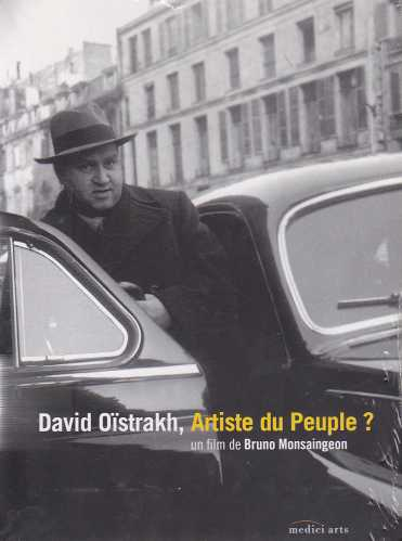 David Oistrakh / Artiste du Peuple? / A Film by Bruno Monsaingeon DVD