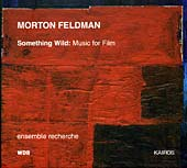 Morton Feldman / Something Wild: Music for Film