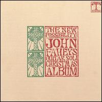 John Fahey / The New Possibility: John Fahey's Guitar Soli Christmas Album / Christmas with John Fahey vol. 2