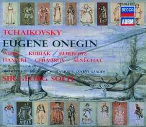 Pyotr Tchaikovsky / Eugene Onegin // Bernd Weikl / Teresa Kubiak / Stuart Burrows / Julia Hamari / Nicolai Ghiaurov / Orchestra of the Royal Opera House Covent Garden / Georg Solti