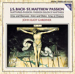 J.S. Bach / Matthäus-Passion (St. Matthew Passion) - Arias and Choruses / Barbara Bonney / Anne von Otter / The English Baroque Soloists / John Eliot Gardiner