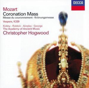 W.A. Mozart / Coronation Mass ym. / Emma Kirkby / Catherine Robbin / The Academy of Ancient Music / Christopher Hogwood