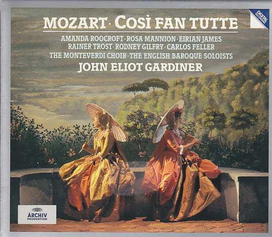 W.A. Mozart / Così fan tutte / Amanda Roocroft / Rosa Mannion / The English Baroque Soloists / John Eliot Gardiner