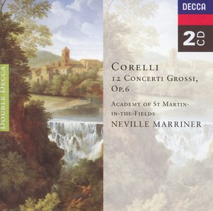 Arcangelo Corelli / Concerti Grossi op. 6 // Academy of St. Martin-in-the-Fields / Neville Marriner