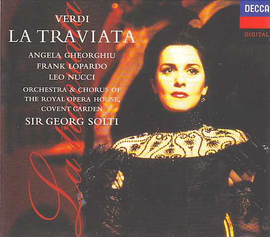 Giuseppe Verdi / La Traviata / Angela Gheorghiu / Leo Nucci / Orchestra & Chorus of The Royal Opera House Covent Garden / sir Georg Solti