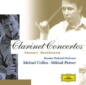 W.A. Mozart / Clarinet Concerto / Ludwig van Beethoven / Clarinet (Violin) Concerto / Michael Collins / Russian National Orchestra / Mikhail Pletnev