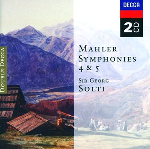 Gustav Mahler / Symphonies 4 & 5 // Concertgebouw Orchestra / Chicago Symphony Orchestra / Sir Georg Solti