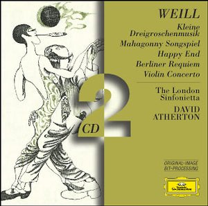 Kurt Weill / Happy End / Das Berliner Requiem etc. / London Sinfonietta / David Atherton 2CD