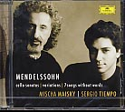 Felix Mendelssohn / Cello Sonatas / Variations / Songs Without  Words // Mischa Maisky  / Sergio Tiempo